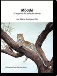 'Mbada. El leopardo del valle del silencio', de José María Rodríguez Orti