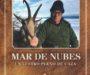 'Mar de nubes, un lustro pleno de caza', del Dr. Marcial Gómez Sequeira
